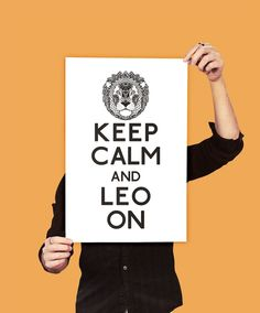 I'm over these posters, but I couldn't resist this as a Leo.