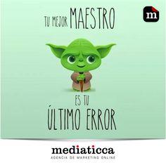 """Consejo #Yoda de hoy: """"Tu mejor maestro es tu último error"""" #StarWars   www.mediaticca.com"""