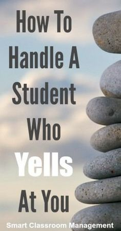 Smart Classroom Management: How To Handle A Student Who Yells At You. 4 simple but important steps to handling this difficult situation. Especially important if you teach in a special education setting with students who may have trouble regulating their emotions. Read more at: http://www.smartclassroommanagement.com/2016/04/16/how-to-handle-a-student-who-yells-at-you/