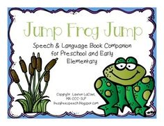 """This packet is a book companion for """"Jump Frog Jump"""" by Robert Kalan and geared for preschool and early elementary students.  It's great for your speech room, preschool classrooms, severe-profound classrooms, and it even includes pages you can send home for homework."""