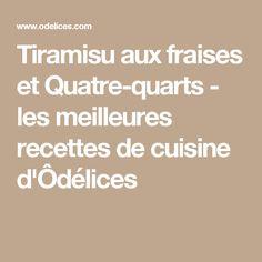 Tiramisu aux fraises et Quatre-quarts - les meilleures recettes de cuisine d'Ôdélices