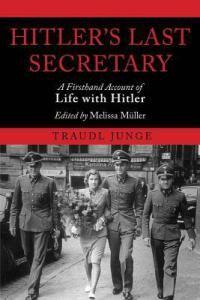 Hitler's Last Secretary by TraudlJungel excellent book