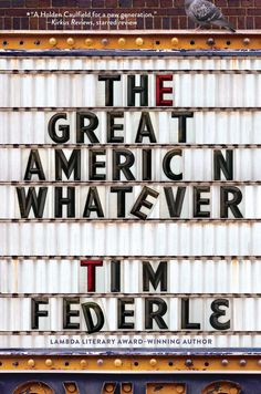 The Great American Whatever by Tim Federle Simon & Schuster Books for Young Readers, 274 pages. Quinn dreamed that . Ya Books, Books To Read, Ya Novels, Books For Teens, Coming Of Age, Screenwriting, Book Cover Design, Book Design, Reading Lists