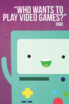 Adventure Time Character Posters who wants to play video games