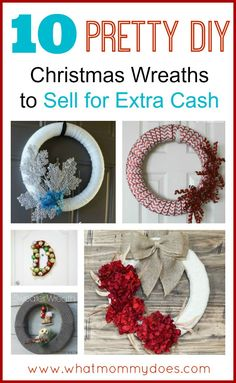 Do you need to make extra money for Christmas? Here are 10 DIY front door Christmas wreath tutorials so you can make easy money for the holidays.