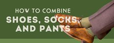 How To Combine Socks, Shoes & Pants — Gentleman& Gazette Olive Green Pants, Green Suit, Gentleman, Men Closet, Colorful Socks, Classic Man, Sock Shoes, Timeless Fashion, Mens Fashion