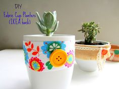 Ef Zin Creations: DIY Fabric Cup Planters (IKEA hack) !!!!
