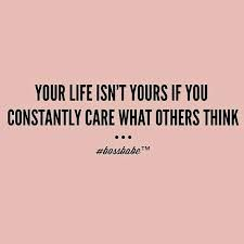 Image result for life's too short to worry about what others say