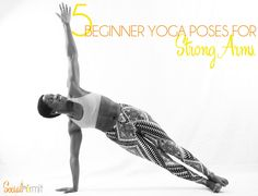 Interested in yoga but not sure where to start? Check out these beginner yoga poses for strong arms. Plus a free printable with more modifications to get you started. socialhermit.me