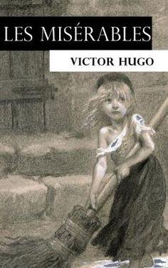 Les Misérables est un roman du poète, dramaturge et prosateur romantique Victor Hugo (1802 - 1885).