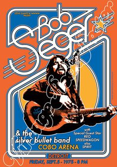 Bob Seger & The Silver Bullet Band w. Vintage Rock, Vintage Music, Bob Seger Songs, Bob Seger Lyrics, Love Posters, Music Posters, Vintage Concert Posters, Classic Rock And Roll, House On The Rock