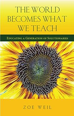 To create a more sustainable, equitable, and peaceful world, we must reimagine education and prepare a generation to be solutionaries—young people with the knowledge, tools, and motivation to create a better future. This book...