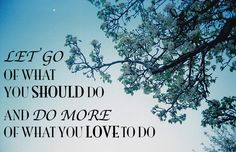 Do More of What You Love quote (original photo by Sian Richardson)