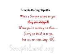 scorpioland dating tips If she wants to comeout to her parents about her relationship, she will have to beprepared for the consequences.