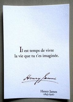 il est temps de vivre la vie que tu t'es imaginée. ~ it's time to live the life that you have imagined. ~ Henry James … Indeed ! French Words, French Quotes, Great Quotes, Quotes To Live By, Inspirational Quotes, Motivational Quotes, Words Quotes, Me Quotes, Sayings