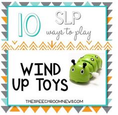 SLP Corner: 10 Speech-Language Ways to Play with Wind Up Toys - pinned by @PediaStaff – Please Visit  ht.ly/63sNt for all our pediatric therapy pins