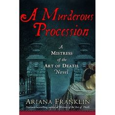 A Murderous Procession  (Mistress of the Art of Death #4) by Ariana Franklin      by  Ariana Franklin