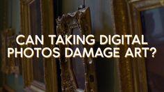Can taking digital photos damage art?