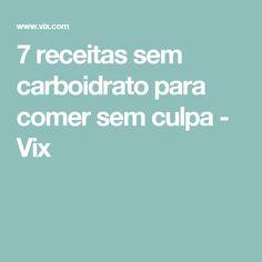7 receitas sem carboidrato para comer sem culpa - Vix