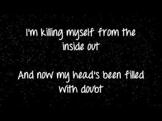 sympathy-Goo Goo Dolls <3 I absolutely LOVE them! So much deep, meaningful lyrics I can relate to..