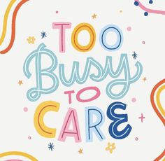 too busy to care Typography Letters, Typography Logo, Creative Typography, Modern Typography, Vintage Typography, Types Of Lettering, Lettering Design, Motivation Letter, Monday Motivation