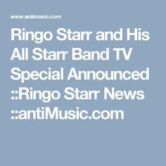 Ringo Starr and His All Starr Band TV Special Announced ::Ringo Starr News ::antiMusic.com