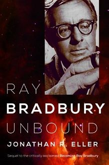 Jonathan Eller On The Surprising Research Into Ray Bradbury S Life