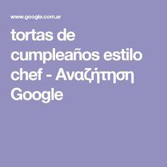 tortas de cumpleaños estilo chef - Αναζήτηση Google