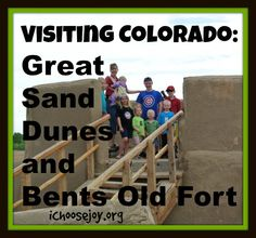 Visiting Great Sand Dunes and La Junta, CO (Bents Old Fort)