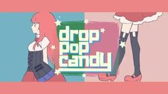 【Rin*Luka】drop pop candy【オリジナル】