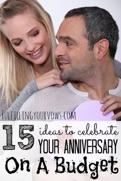 15 Ideas To Celebrate Your Anniversary On A Budget  http://www.fulfillingyourvows.com/10-ideas-to-celebrate-your-anniversary-on-a-budget/