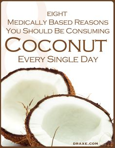 Coconut is one of the best super foods available. Here are 8 medically based reasons you should be consuming coconut every day.