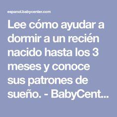 Lee cómo ayudar a dormir a un recién nacido hasta los 3 meses y conoce sus patrones de sueño. - BabyCenter