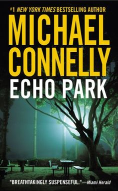 www.CuratedMysteryBooks.com | #CuratorsChoice - Echo Park by Michael Connelly. #police #crime #mystery #novel #amreading