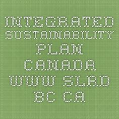 Integrated Sustainability Plan  Canada www.slrd.bc.ca