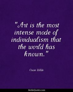 Arts Quotes | http://noblequotes.com///and you have no idea just how intensely individual I am...Vickymom