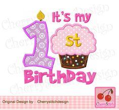 My 1st Birthday with Cupcake,My First Birthday Digital Applique -4x4 5x7 6x10-Machine Embroidery Applique Design by CherryStitchDesign on Etsy