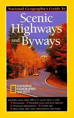 National Geographic Guide To Scenic Highways And Byways:Amazon:Books