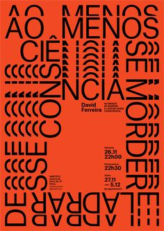 And atelier is a small, independent design studio founded in 2010 by João Araújo and Rita Huet and currently based in Porto, Portugal. Graphic Design Posters, Graphic Design Typography, Graphic Design Illustration, Graphic Design Inspiration, Typography Inspiration, Typo Poster, Poster Fonts, Typographic Poster, Type Design