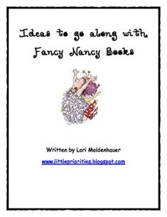 This packet includes ideas I've used for teaching Fancy Nancy stories.  This is not a complete unit but some ideas put together.Skills include:...