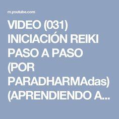 VIDEO (031) INICIACIÓN REIKI PASO A PASO (POR PARADHARMAdas) (APRENDIENDO A INICIAR EN REIKI) - YouTube