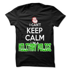 Keep Calm Military police... Christmas Time ... - 0399 Cool Job Shirt ! T-Shirts, Hoodies (22.25$ ==► Shopping Now to order this Shirt!)