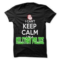 Keep Calm Military police... Christmas Time ... - 0399  - #tshirt refashion #cream sweater. HURRY => https://www.sunfrog.com/LifeStyle/Keep-Calm-Military-police-Christmas-Time--0399-Cool-Job-Shirt-.html?68278