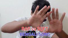 Bengali Funny Rap vs Soft Song 2017