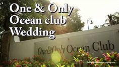 One & Only Ocean Club Wedding: An Amazing Destination Wedding in the Bah...