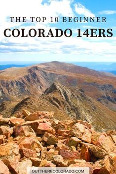 Looking to get into mountain climbing this summer? Here are 10 of Colorado's easier 14,000-foot peaks that are great for beginners looking to summit. #OutThereColorado #Colorado14ers #ColoradoHiking #Travel #ColoradoPeaks #ColoradoFourteeners