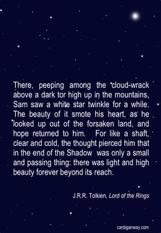 quote taken from the book, Return of the King, while they are in Mordor. Wonderful quote.