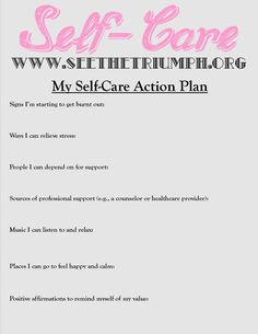 "Develop a ""Self-Care Action Plan"" to make caring for yourself a priority. Download a pdf copy of the Plan here: http://www.seethetriumph.org/blog/see-the-triumphs-my-self-care-action-plan #seethetriumph"