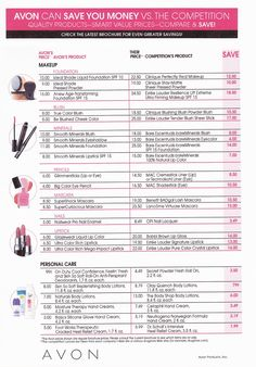 Compare prices between Avon and others. Avon will save you money.  Please see my website: https://www.avon.uk.com/store/LucysLipsAndLashes