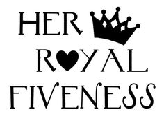Her Royal Fiveness DOWNLOAD SVG Skeletee Printing Cut File Silhouette 5 Year Old Girls Birthday Personal Use